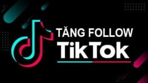 Cách tăng View Tiktok, tăng like tiktok